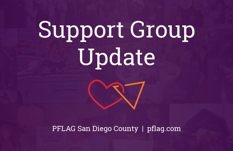 PFLAG San Diego County Support Group Update