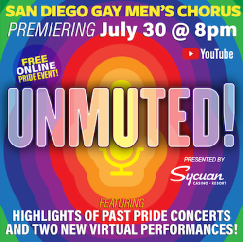 THE SD GAY MEN'S CHORUS TO PERFORM UNMUTED!